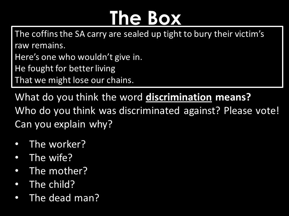 The Box What do you think the word discrimination means
