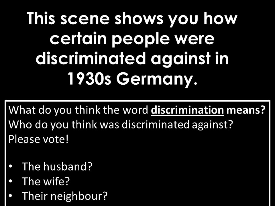 This scene shows you how certain people were discriminated against in 1930s Germany.