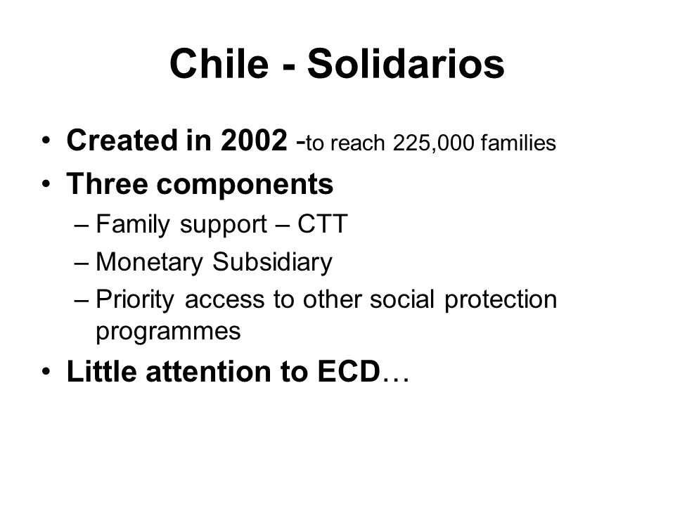 Chile - Solidarios Created in 2002 -to reach 225,000 families