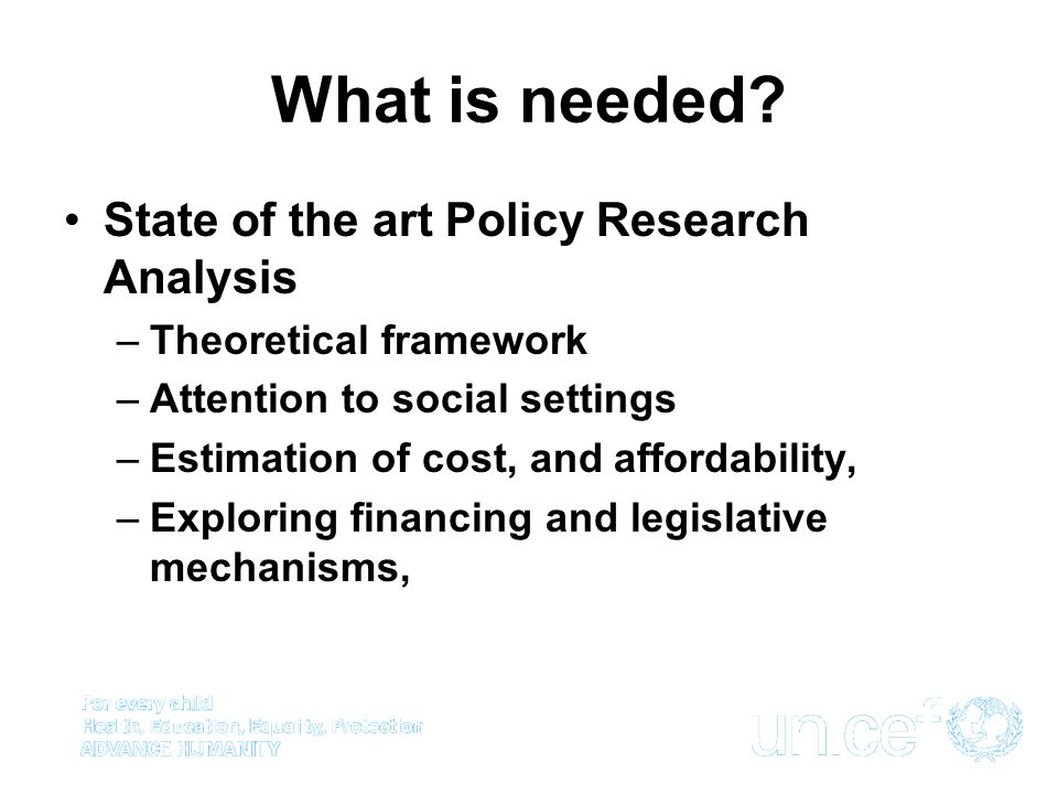 What is needed State of the art Policy Research Analysis