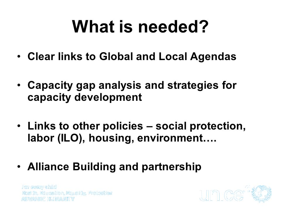 What is needed Clear links to Global and Local Agendas