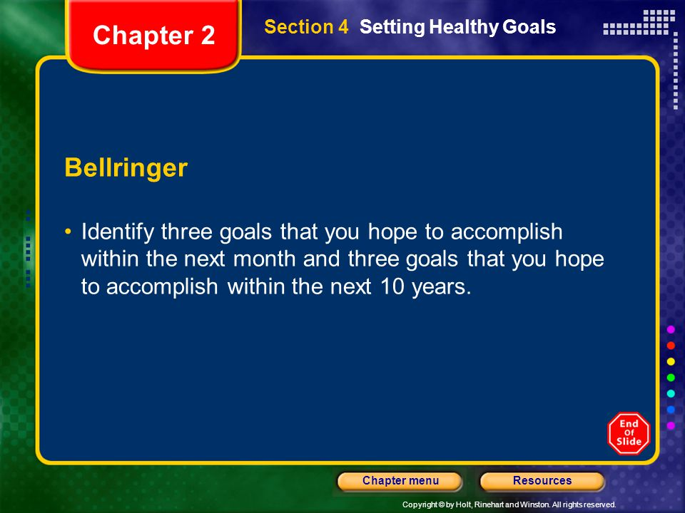 Chapter 2 Section 4 Setting Healthy Goals. Bellringer.