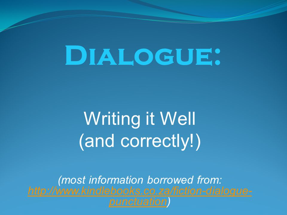Dialogue: Writing it Well (and correctly!)