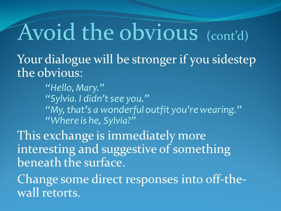 Avoid the obvious (cont'd)