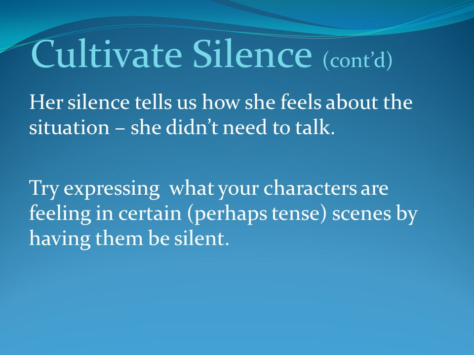 Cultivate Silence (cont'd)