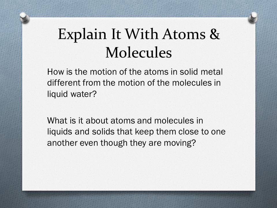Explain It With Atoms & Molecules