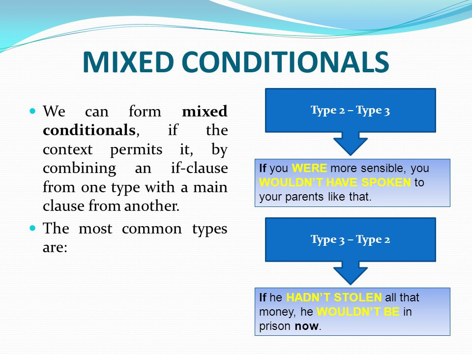 MIXED CONDITIONALS Type 2 – Type 3.