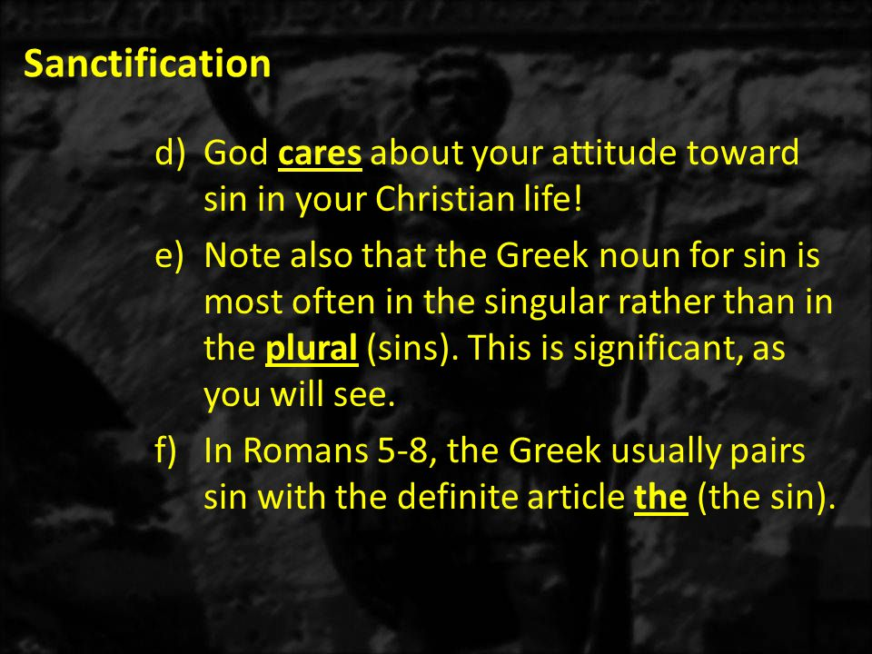 Sanctification God cares about your attitude toward sin in your Christian life!