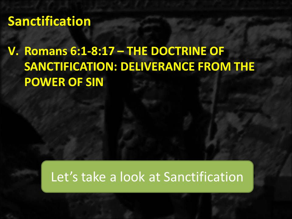 Let's take a look at Sanctification