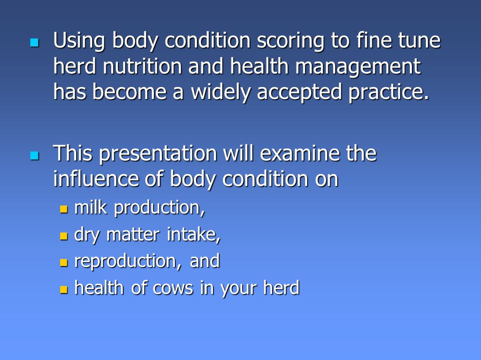 This presentation will examine the influence of body condition on