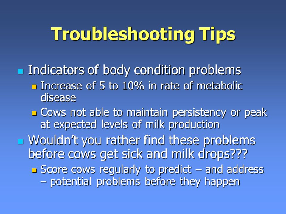 Troubleshooting Tips Indicators of body condition problems