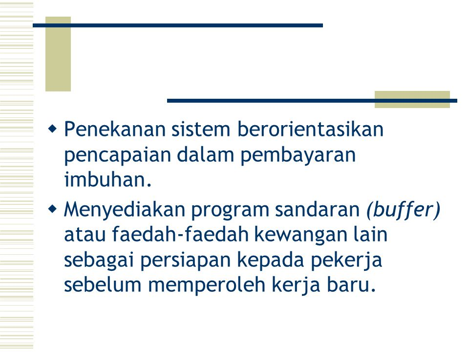 Penekanan sistem berorientasikan pencapaian dalam pembayaran imbuhan.