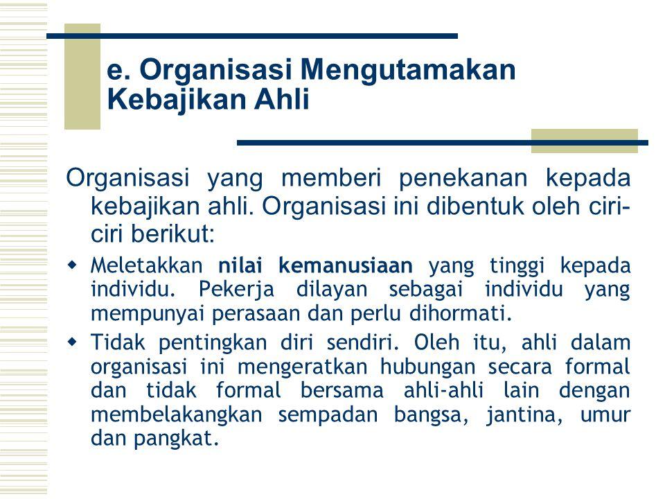 e. Organisasi Mengutamakan Kebajikan Ahli