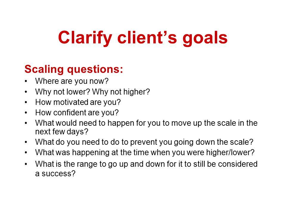 Clarify client's goals