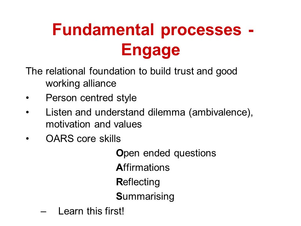 Fundamental processes - Engage