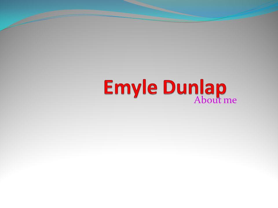 Emyle Dunlap About me