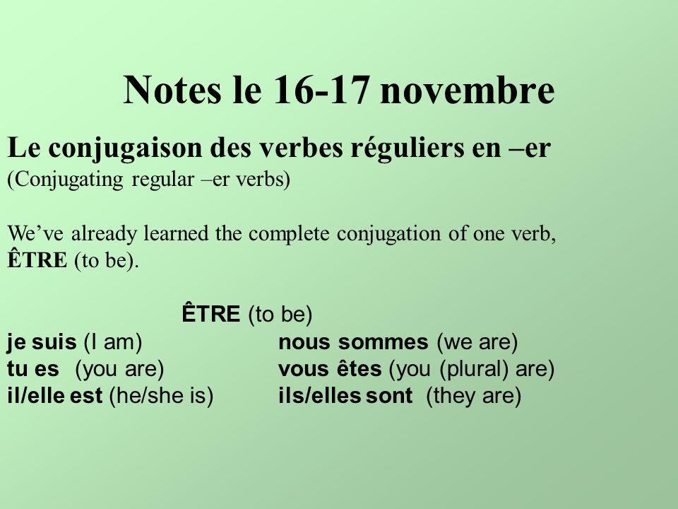 Notes le 16-17 novembre Le conjugaison des verbes réguliers en –er