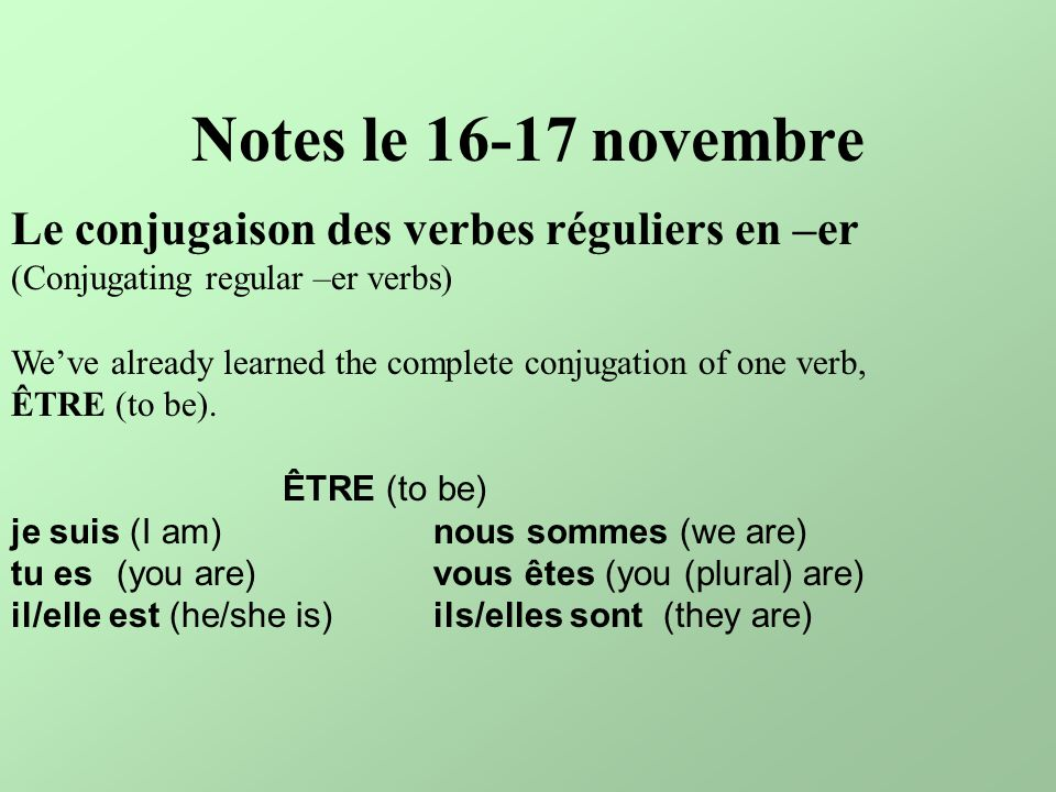 Notes Le Novembre Le Conjugaison Des Verbes Reguliers En Er Ppt Video Online Download