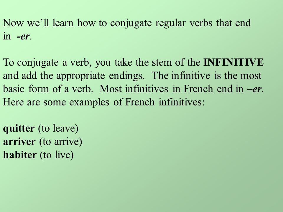 Now we'll learn how to conjugate regular verbs that end