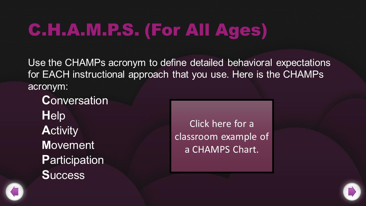 Click here for a classroom example of a CHAMPS Chart.