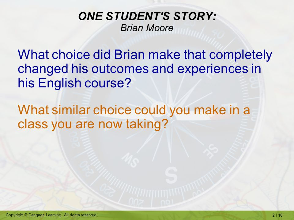 ONE STUDENT S STORY: Brian Moore