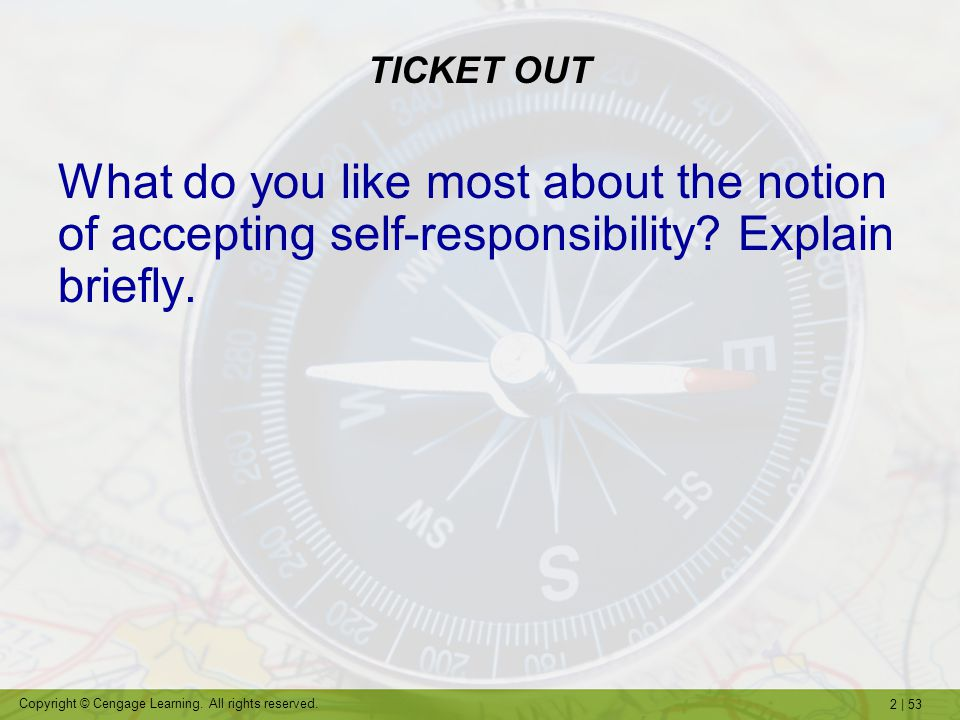 TICKET OUT What do you like most about the notion of accepting self-responsibility Explain briefly.