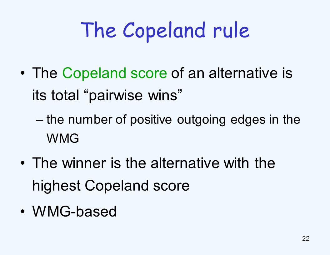 } Example: Copeland P={ > > > > , > > > > , ×4