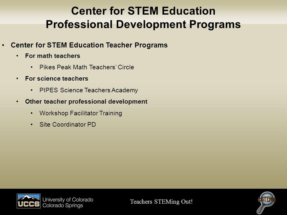 Center for STEM Education Professional Development Programs