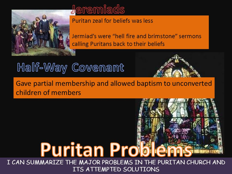 Puritan Problems Jeremiads Half-Way Covenant