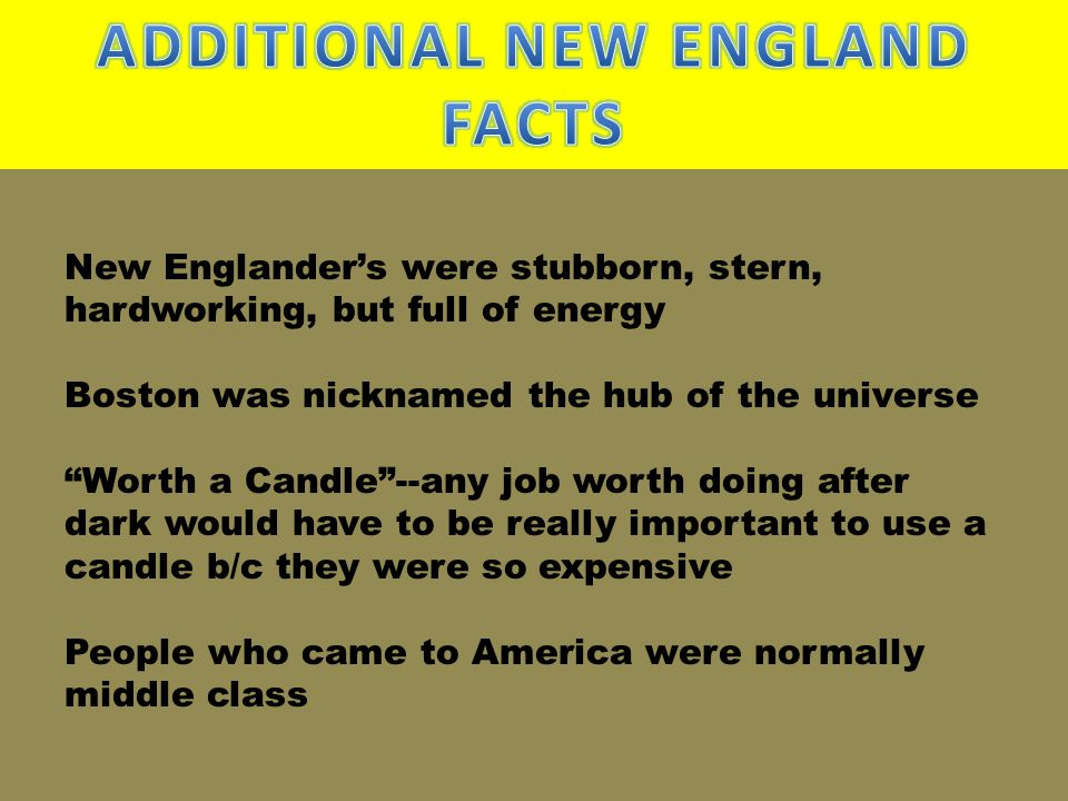 ADDITIONAL NEW ENGLAND FACTS