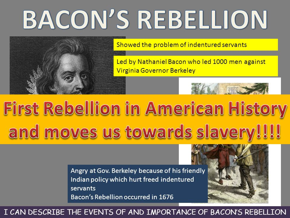 First Rebellion in American History and moves us towards slavery!!!!