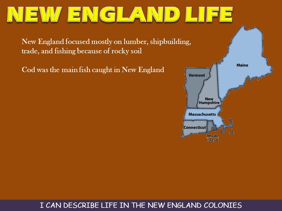I CAN DESCRIBE LIFE IN THE NEW ENGLAND COLONIES
