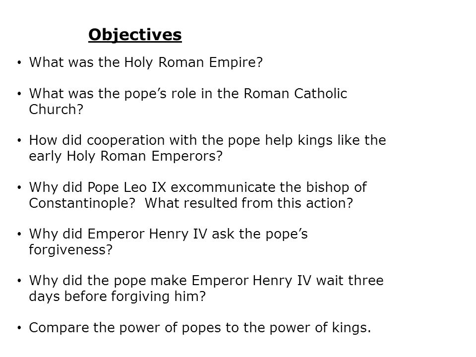 Objectives What was the Holy Roman Empire