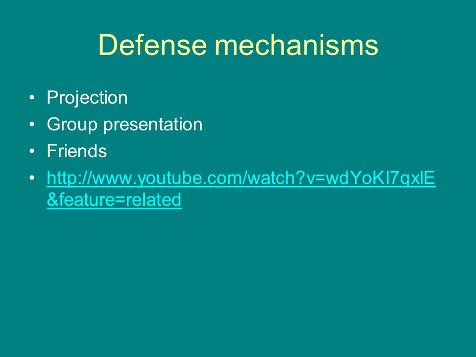 Defense mechanisms Projection Group presentation Friends