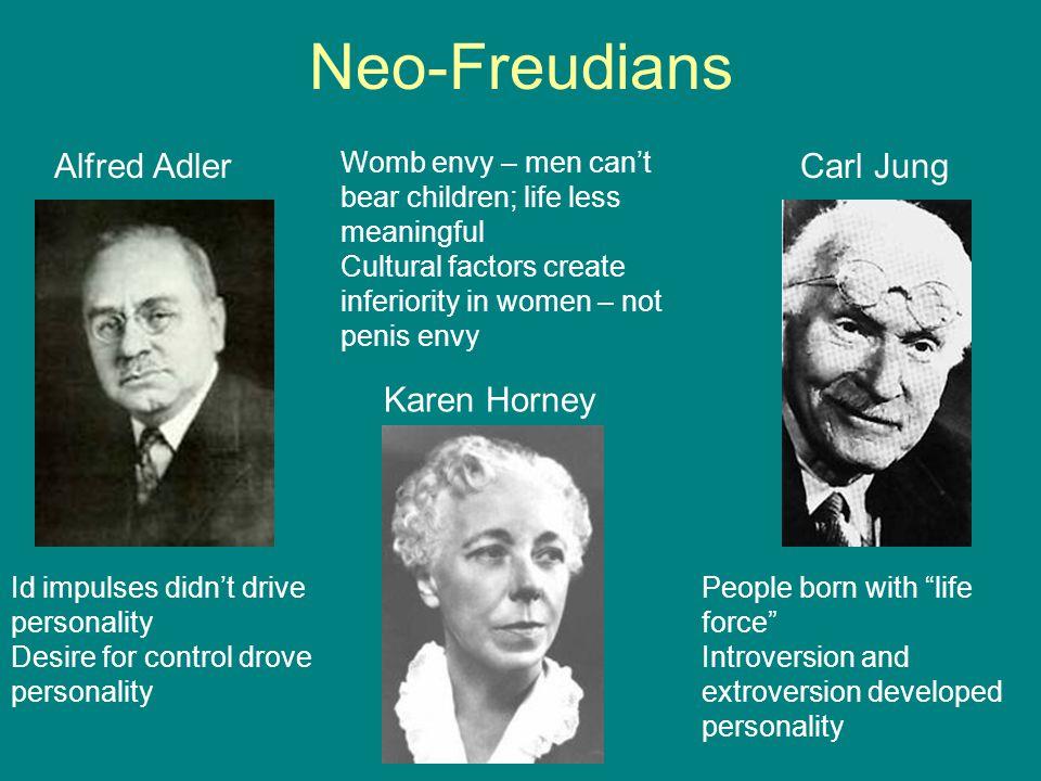 Neo-Freudians Alfred Adler Carl Jung Karen Horney