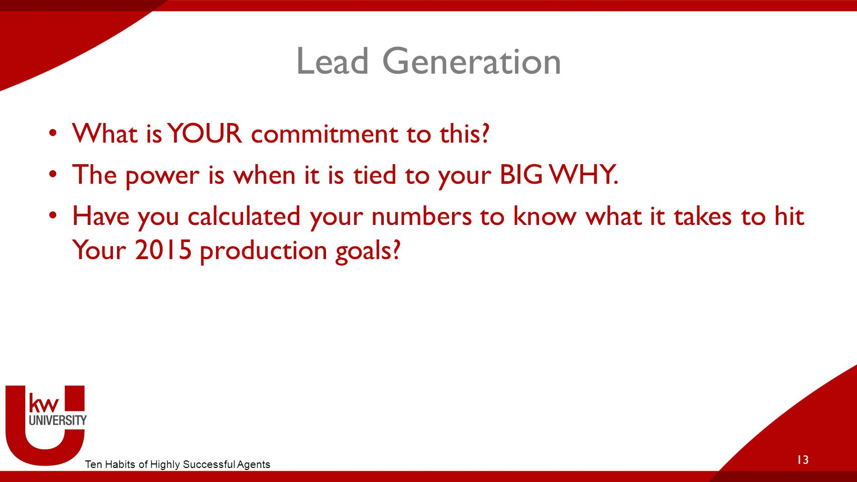 Lead Generation What is YOUR commitment to this