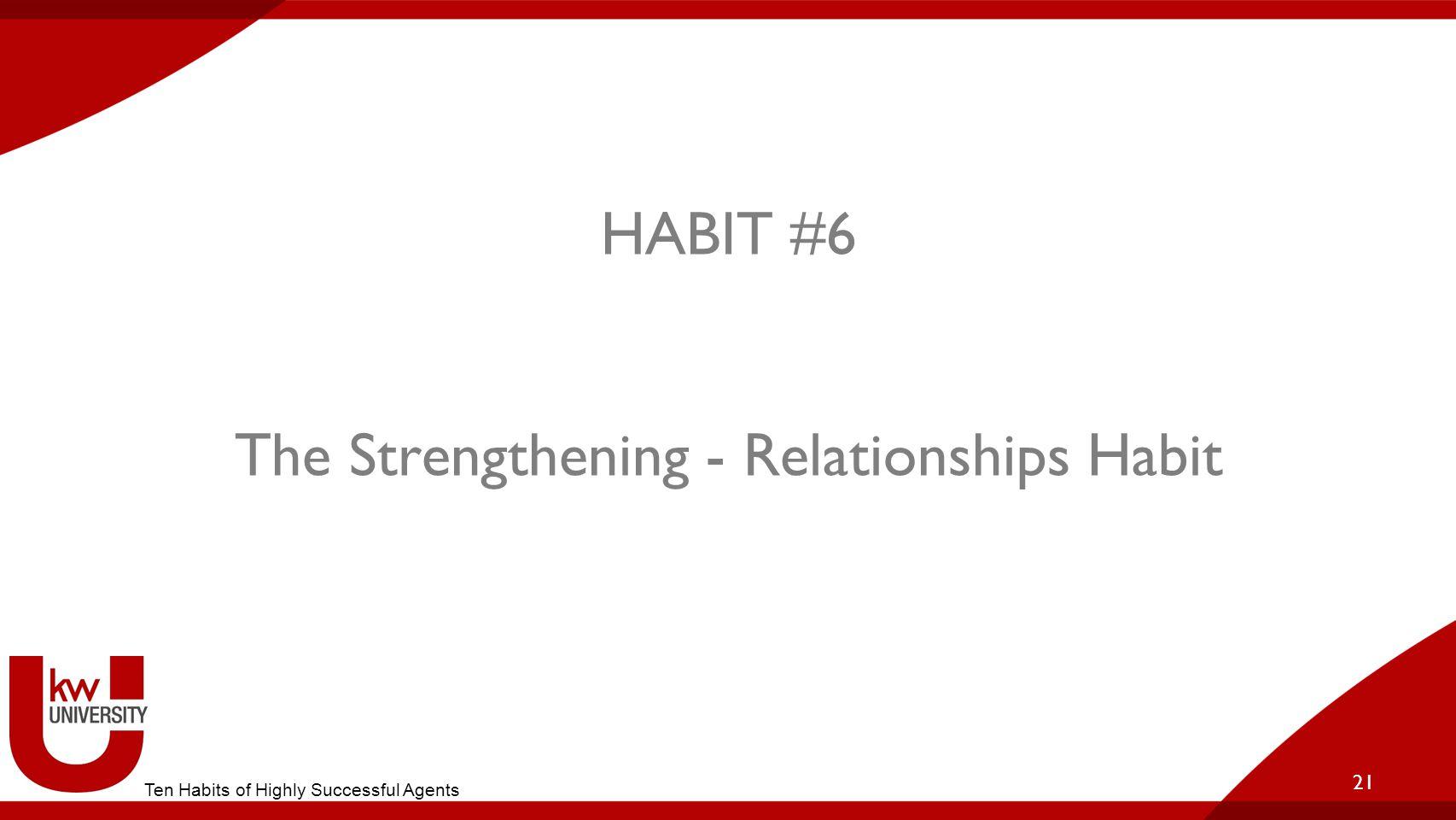 HABIT #6 The Strengthening - Relationships Habit