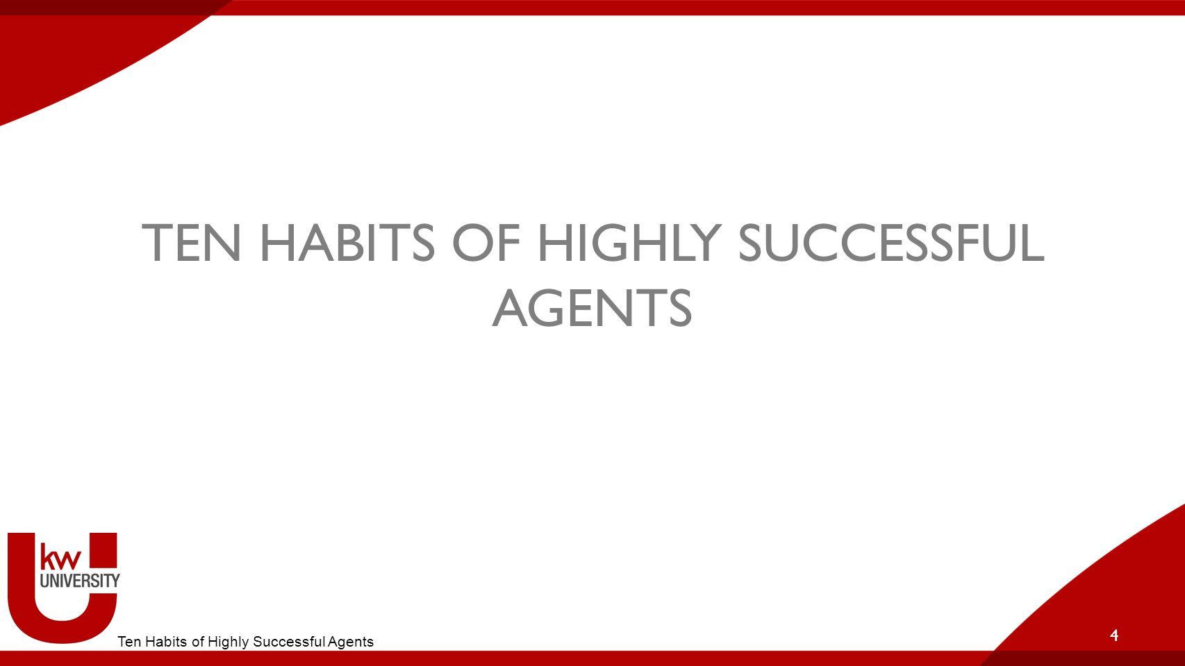 TEN HABITS OF HIGHLY SUCCESSFUL AGENTS