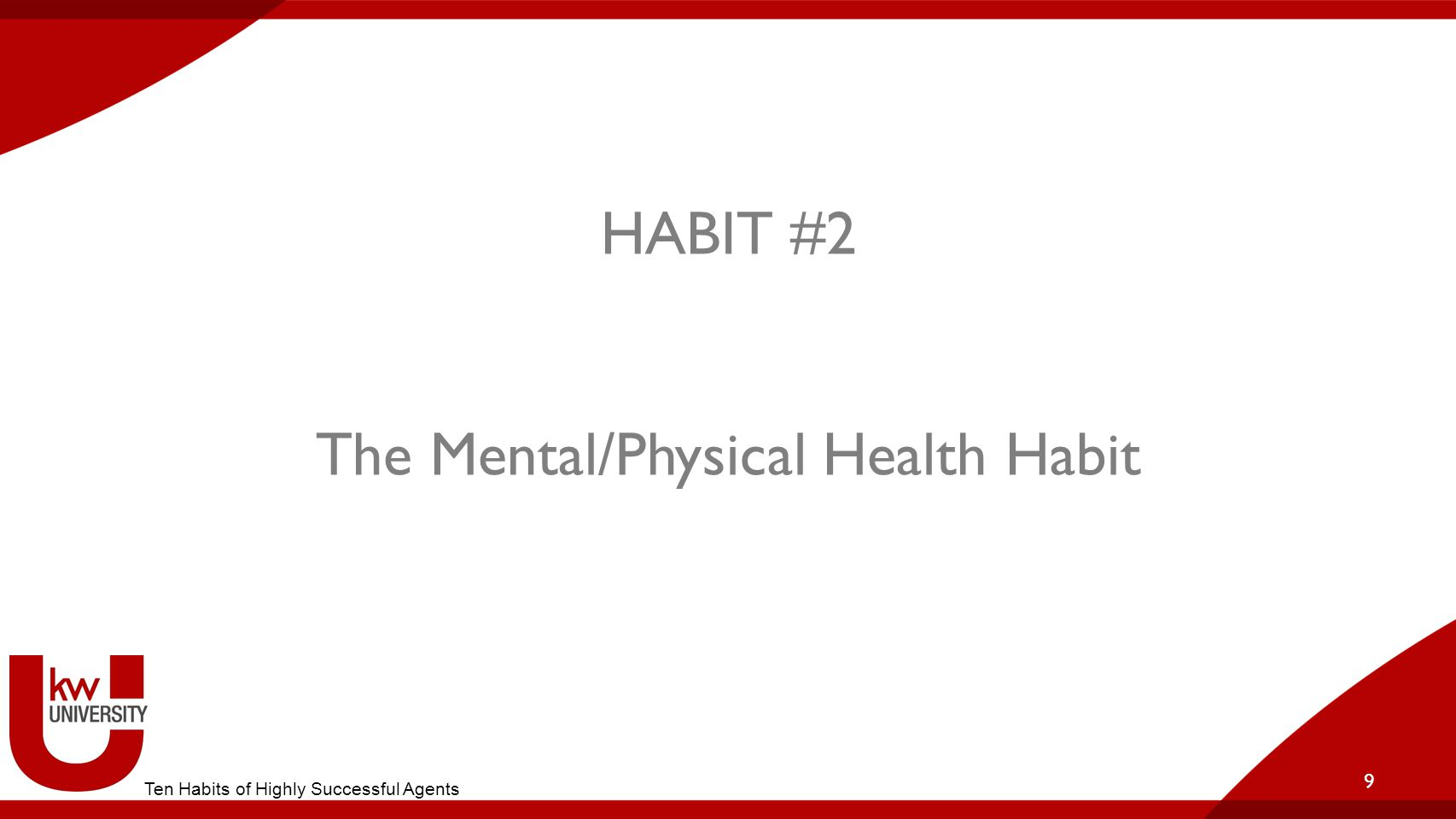 HABIT #2 The Mental/Physical Health Habit