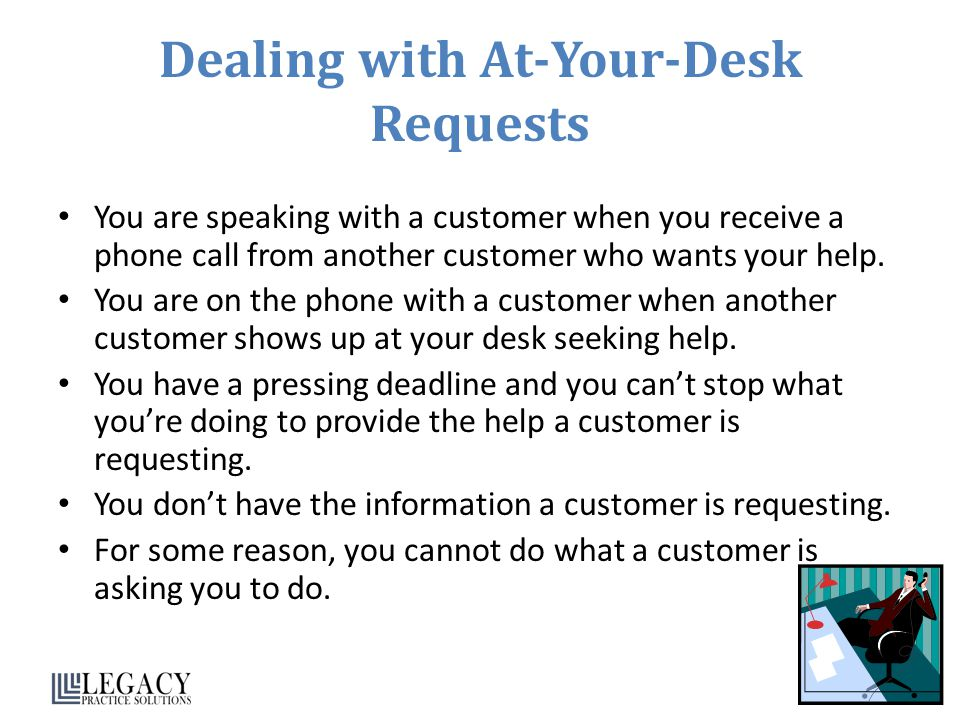 Dealing with At-Your-Desk Requests