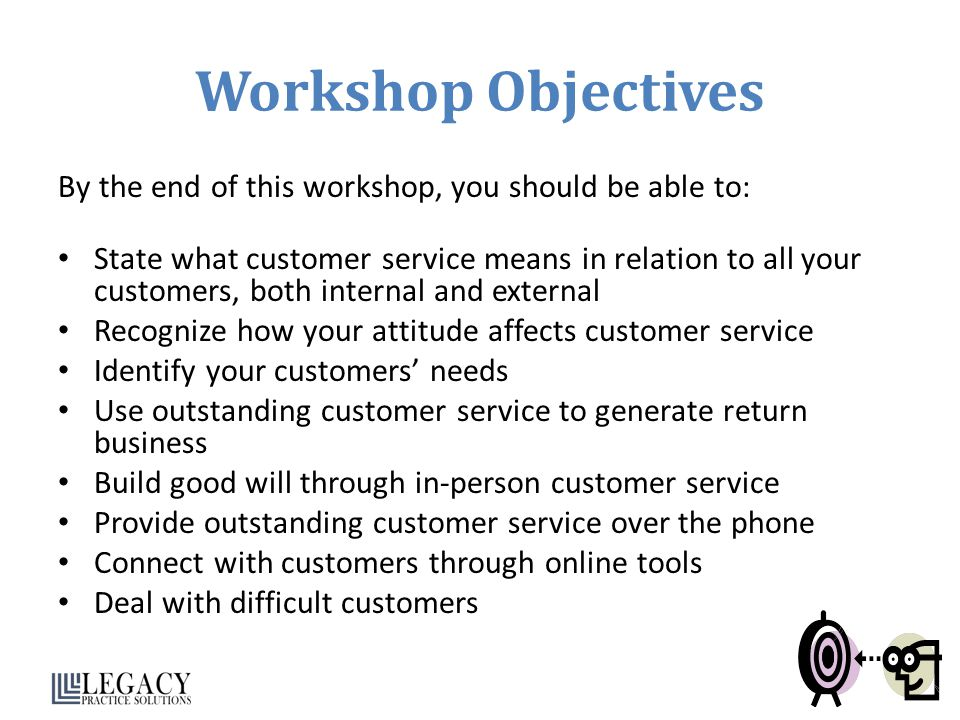Workshop Objectives By the end of this workshop, you should be able to: