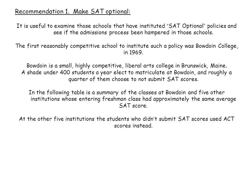 Recommendation 1. Make SAT optional:
