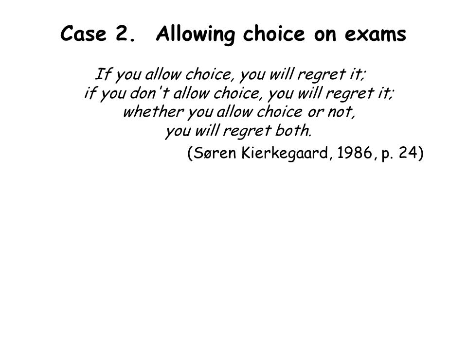 Case 2. Allowing choice on exams