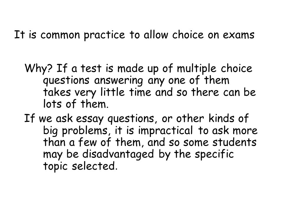 It is common practice to allow choice on exams