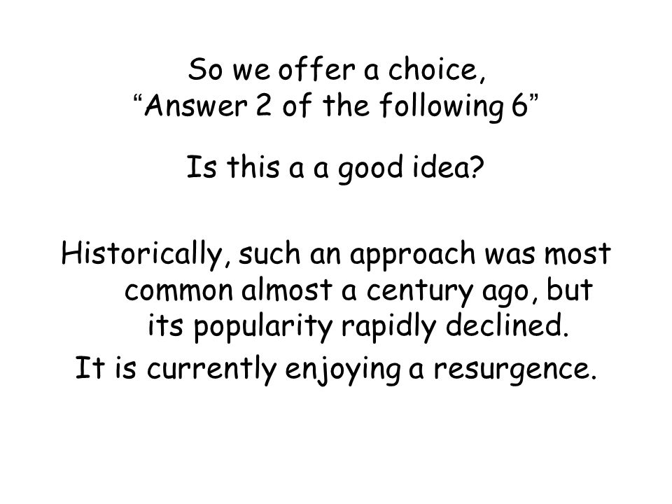 So we offer a choice, Answer 2 of the following 6