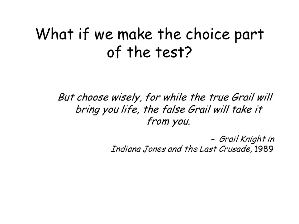 What if we make the choice part of the test