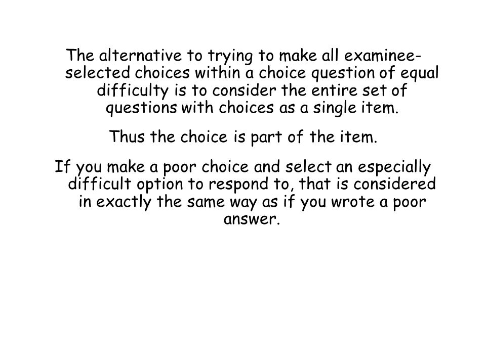Thus the choice is part of the item.