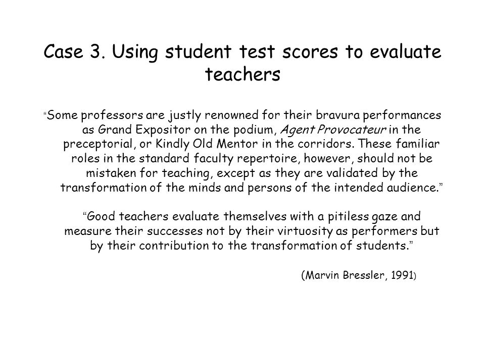 Case 3. Using student test scores to evaluate teachers