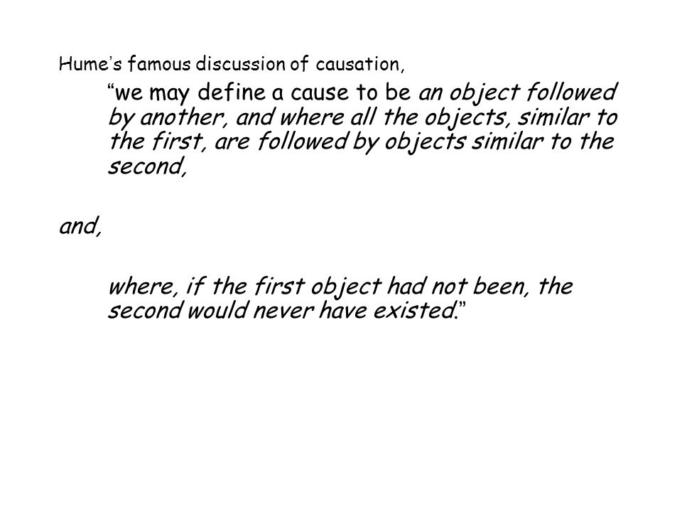 Hume's famous discussion of causation,