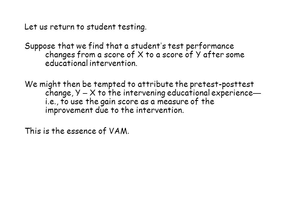 Let us return to student testing.